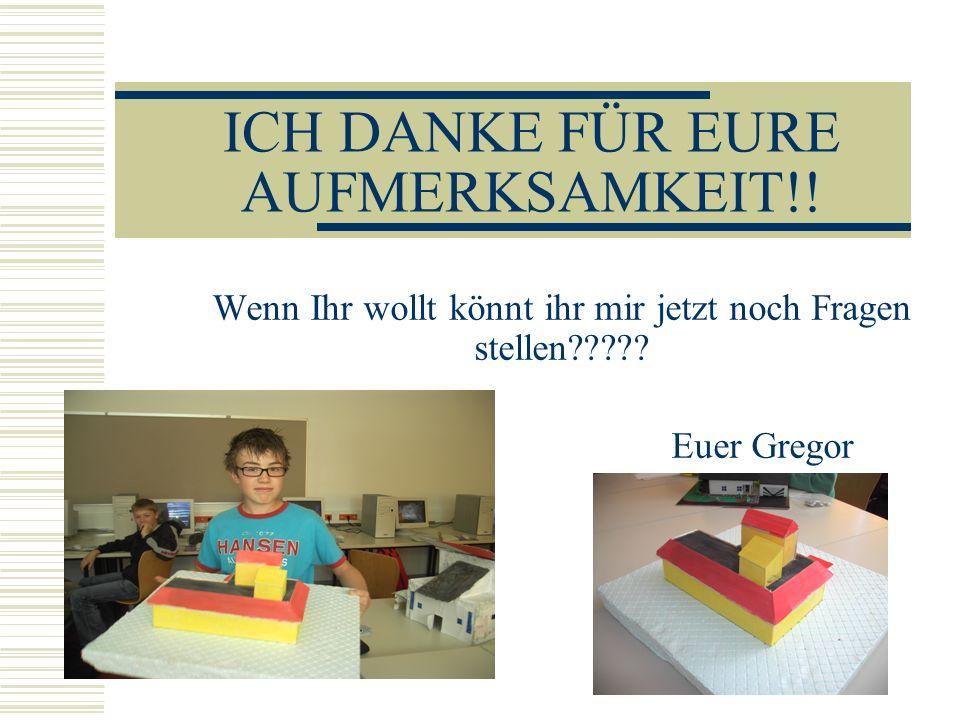 ICH DANKE FÜR EURE AUFMERKSAMKEIT!!