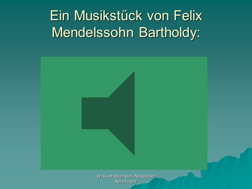Ein Musikstück von Felix Mendelssohn Bartholdy: