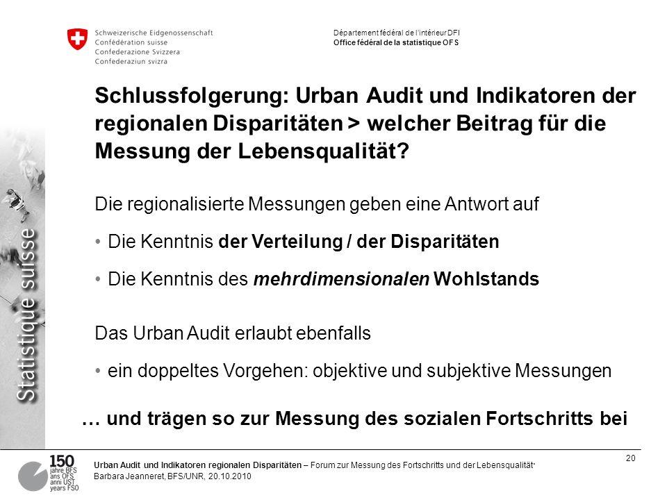 Schlussfolgerung: Urban Audit und Indikatoren der regionalen Disparitäten > welcher Beitrag für die Messung der Lebensqualität