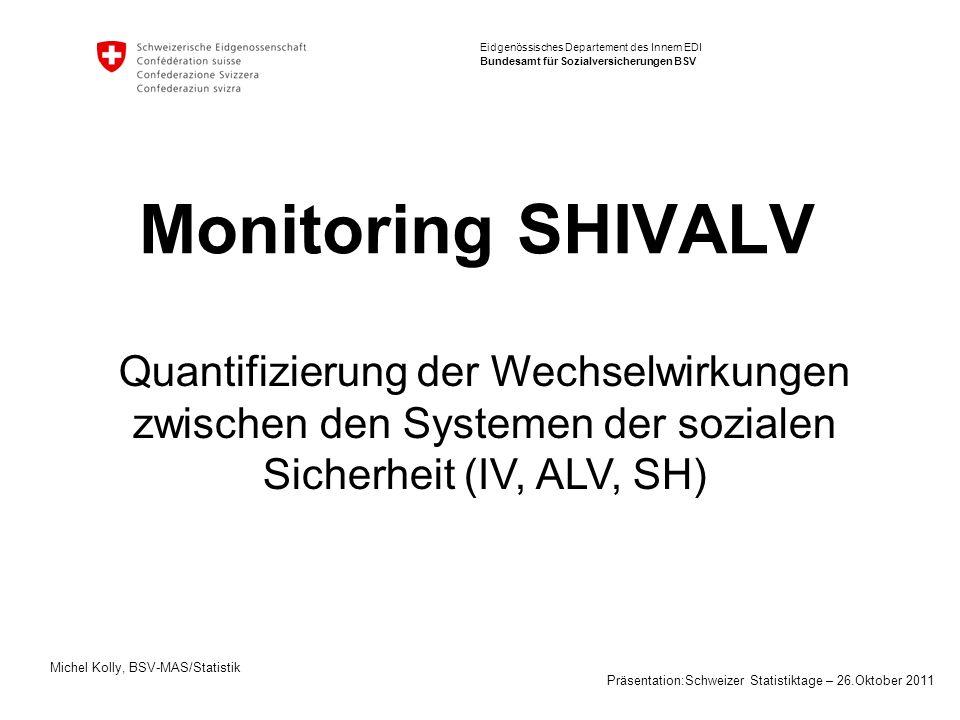 Monitoring SHIVALV Quantifizierung der Wechselwirkungen zwischen den Systemen der sozialen Sicherheit (IV, ALV, SH)