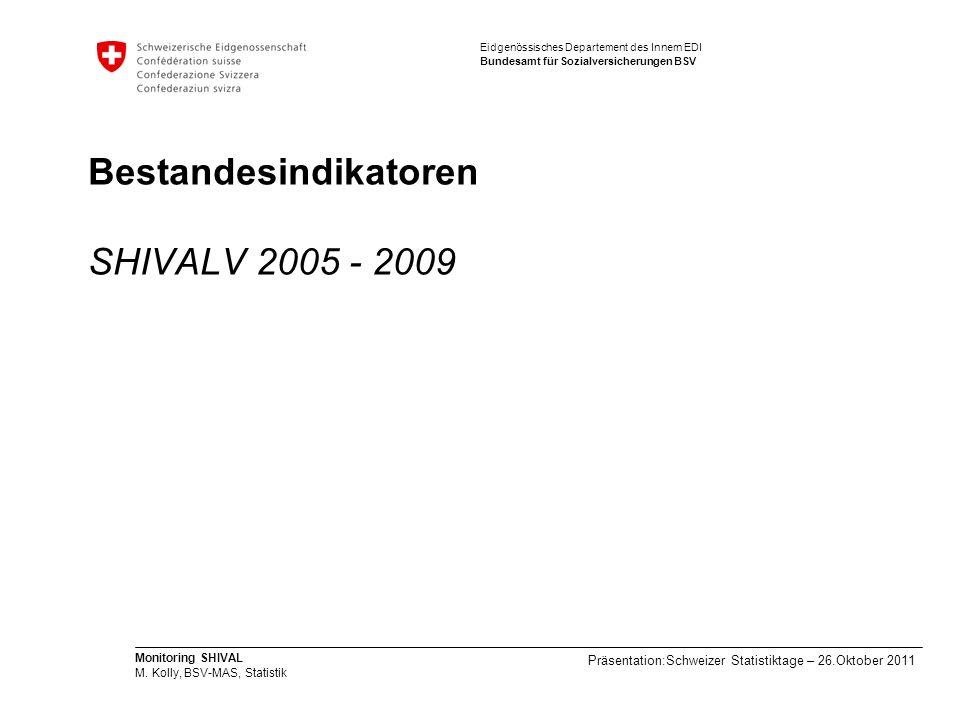 Bestandesindikatoren SHIVALV 2005 - 2009