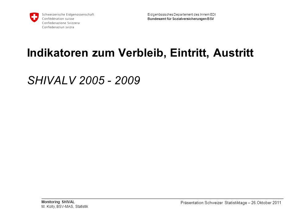 Indikatoren zum Verbleib, Eintritt, Austritt SHIVALV 2005 - 2009