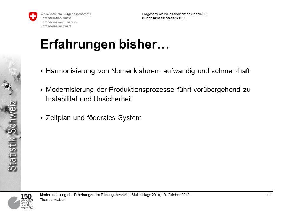 Erfahrungen bisher… Harmonisierung von Nomenklaturen: aufwändig und schmerzhaft.
