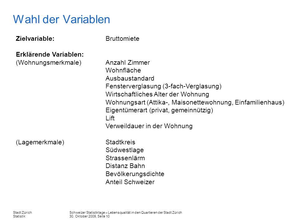 Wahl der Variablen Zielvariable: Bruttomiete Erklärende Variablen: