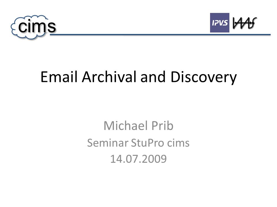 Email Archival and Discovery