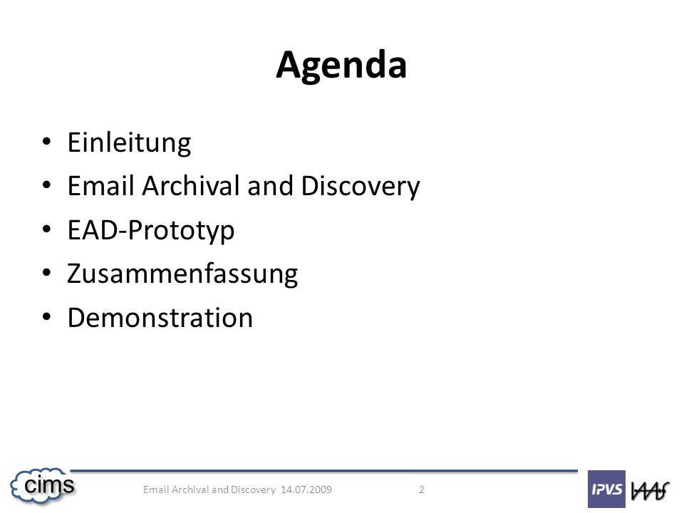 Agenda Einleitung Email Archival and Discovery EAD-Prototyp
