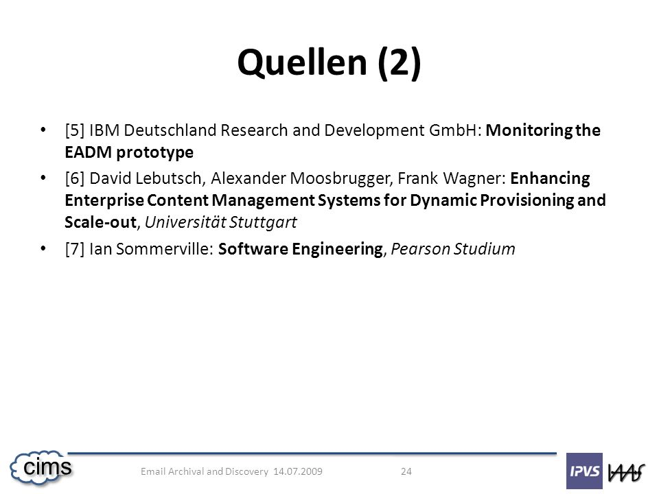 Quellen (2) [5] IBM Deutschland Research and Development GmbH: Monitoring the EADM prototype.