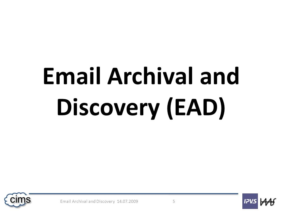 Email Archival and Discovery (EAD)