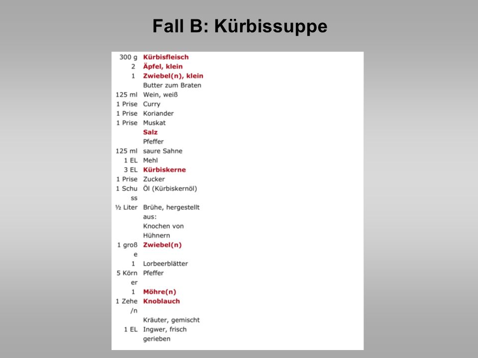 Fall B: Kürbissuppe