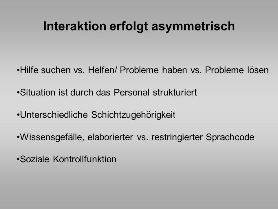Interaktion erfolgt asymmetrisch