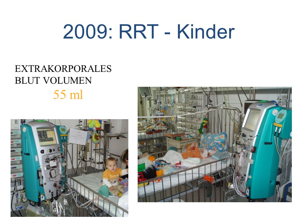 2009: RRT - Kinder EXTRAKORPORALES BLUT VOLUMEN 55 ml