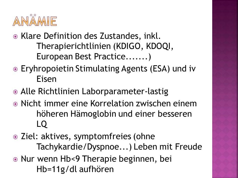 Anämie Klare Definition des Zustandes, inkl. Therapierichtlinien (KDIGO, KDOQI, European Best Practice.......)