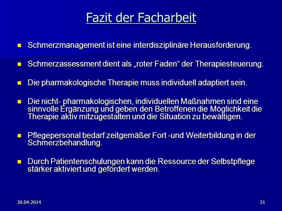"""Fazit der Facharbeit Schmerzmanagement ist eine interdisziplinäre Herausforderung. Schmerzassessment dient als """"roter Faden der Therapiesteuerung."""