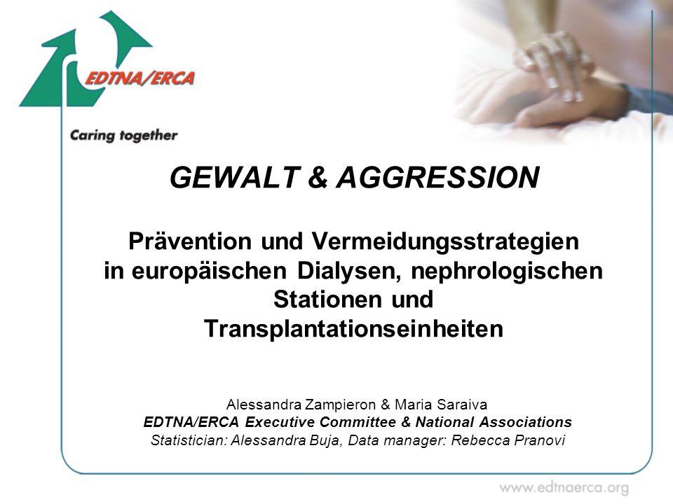 GEWALT & AGGRESSION Prävention und Vermeidungsstrategien in europäischen Dialysen, nephrologischen Stationen und Transplantationseinheiten