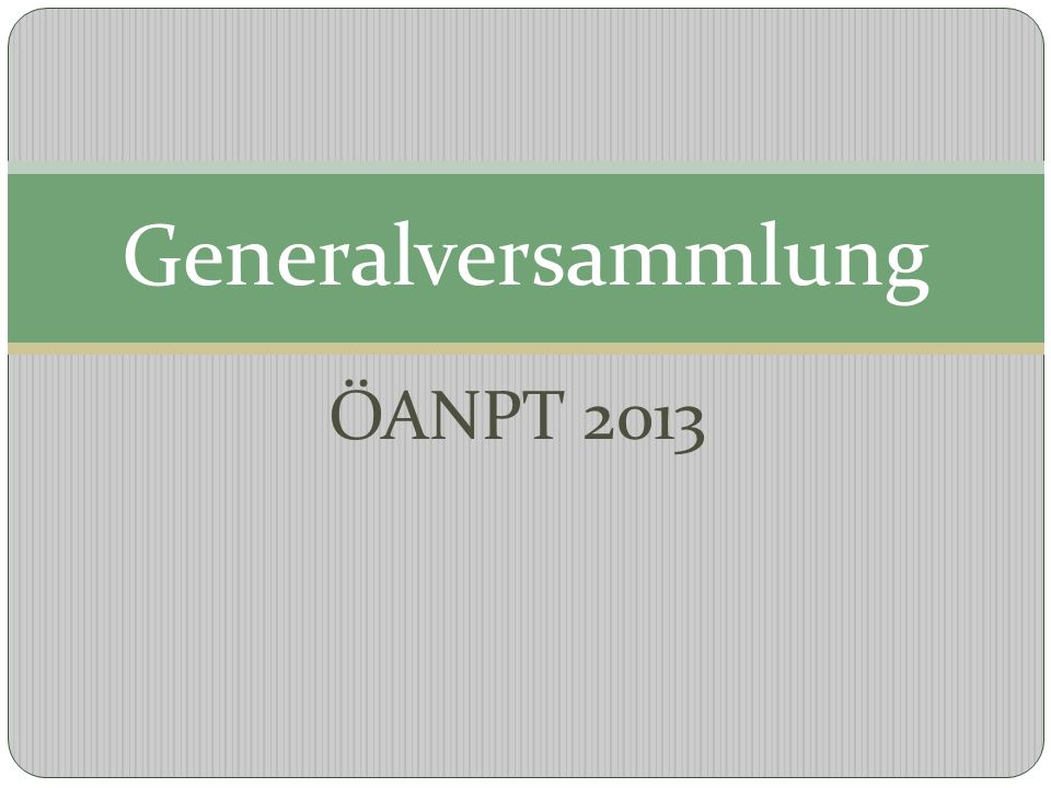 Generalversammlung ÖANPT 2013
