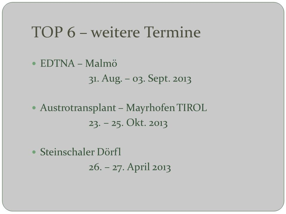 TOP 6 – weitere Termine EDTNA – Malmö 31. Aug. – 03. Sept. 2013