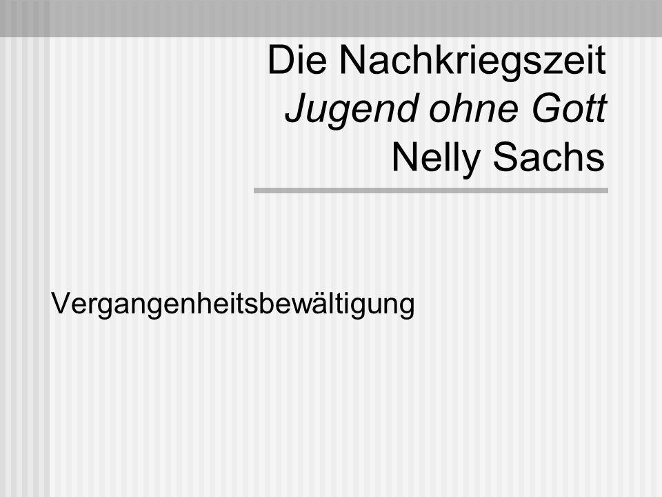 Die Nachkriegszeit Jugend ohne Gott Nelly Sachs