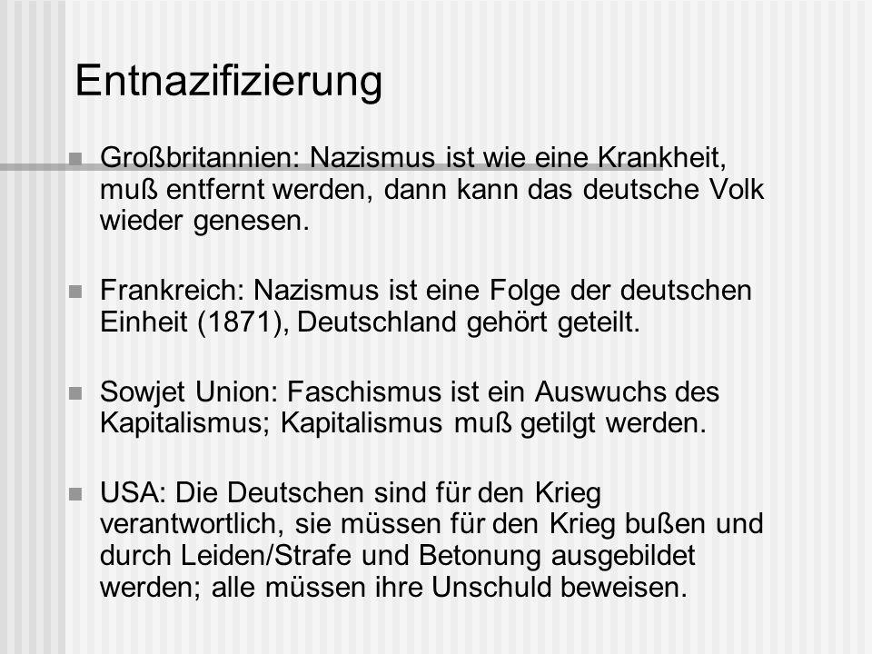 EntnazifizierungGroßbritannien: Nazismus ist wie eine Krankheit, muß entfernt werden, dann kann das deutsche Volk wieder genesen.