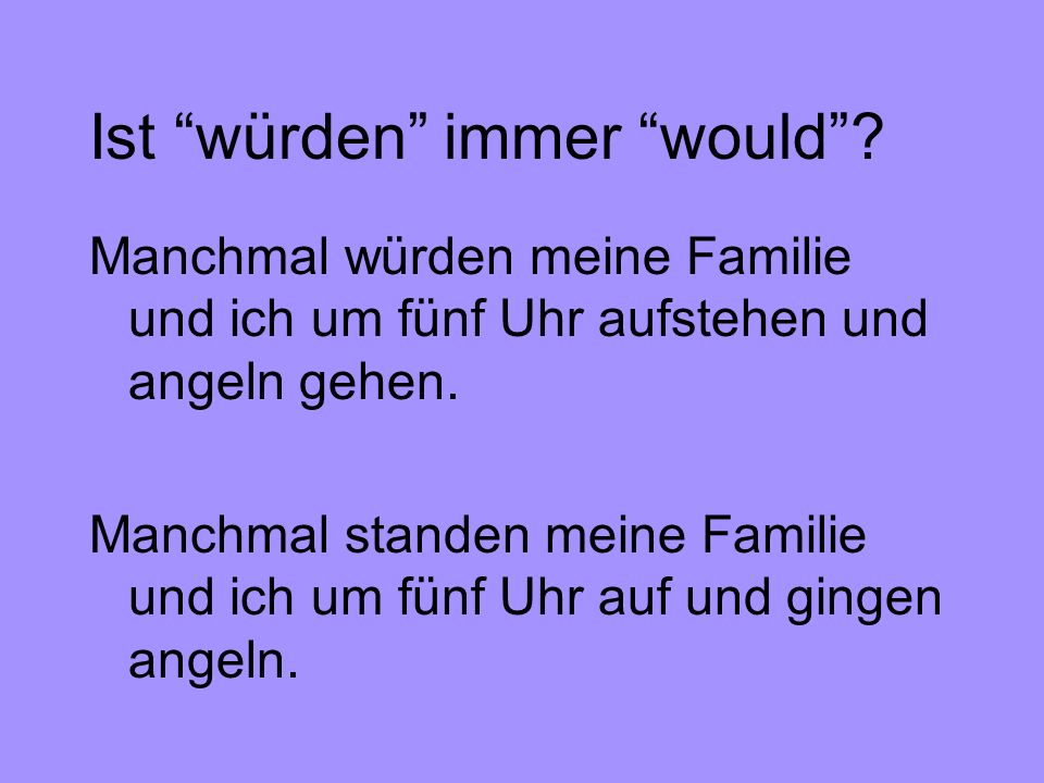 Ist würden immer would