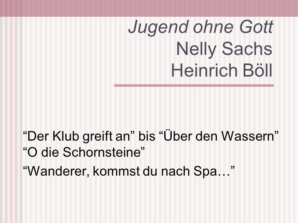 Jugend ohne Gott Nelly Sachs Heinrich Böll