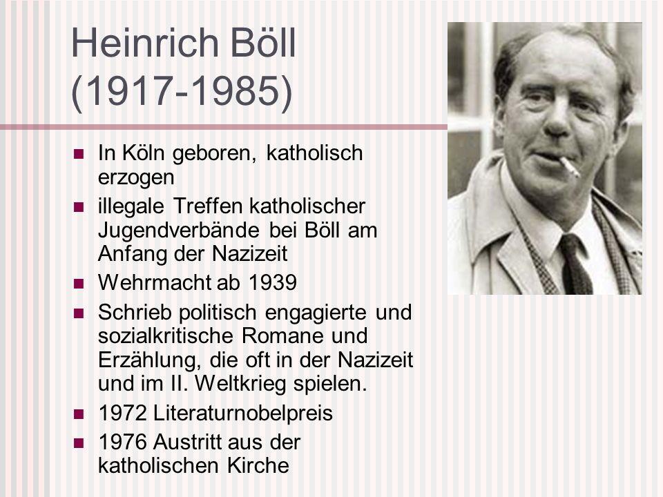 Heinrich Böll (1917-1985) In Köln geboren, katholisch erzogen