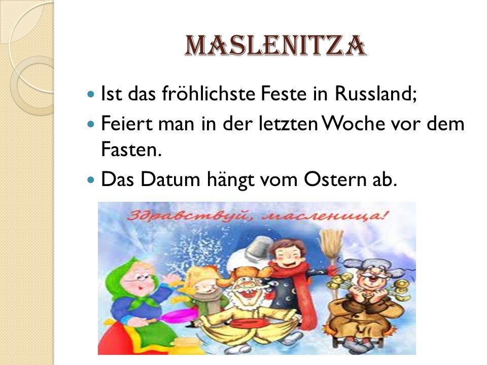 Maslenitza Ist das fröhlichste Feste in Russland;