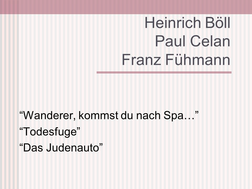 Heinrich Böll Paul Celan Franz Fühmann