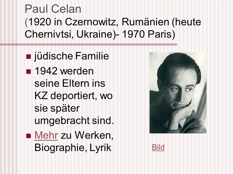 Paul Celan (1920 in Czernowitz, Rumänien (heute Chernivtsi, Ukraine)- 1970 Paris)
