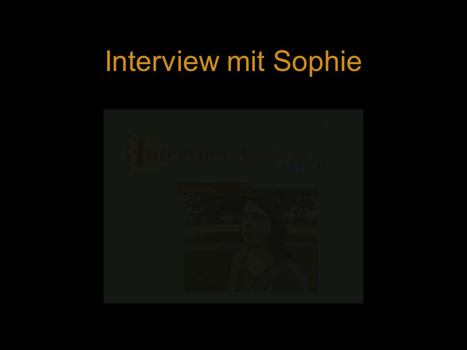 Interview mit Sophie