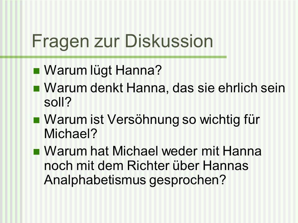 Fragen zur Diskussion Warum lügt Hanna
