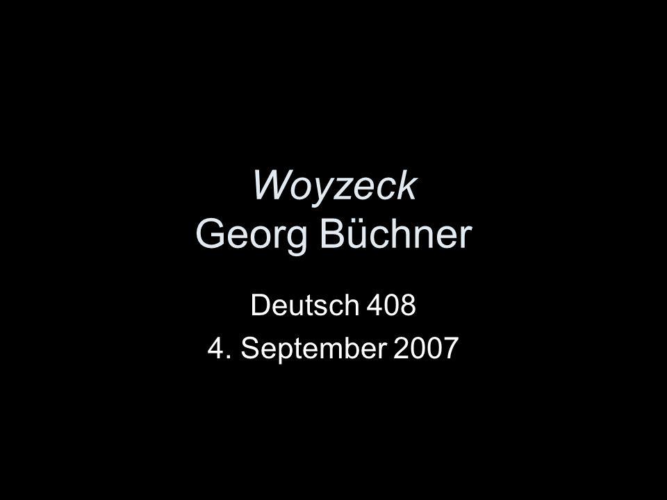 Woyzeck Georg Büchner Deutsch 408 4. September 2007
