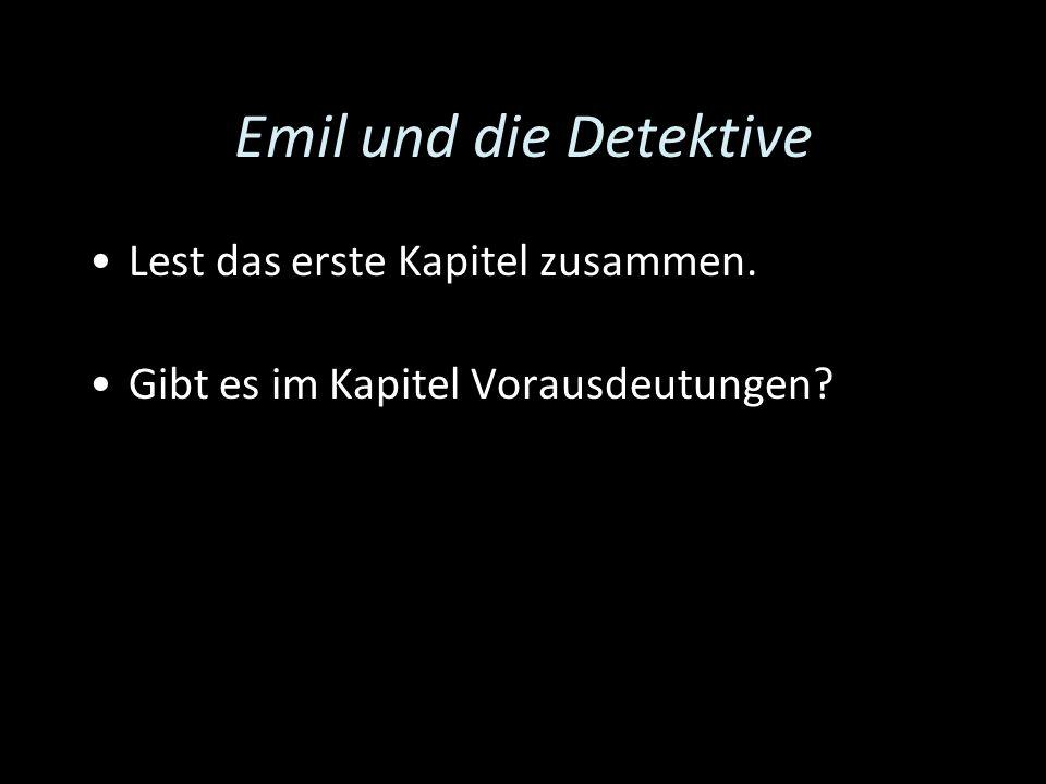 Emil und die Detektive Lest das erste Kapitel zusammen.