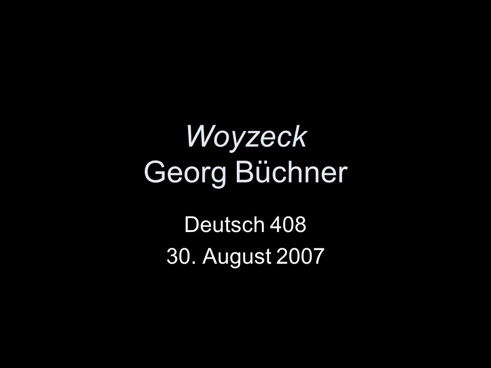 Woyzeck Georg Büchner Deutsch 408 30. August 2007