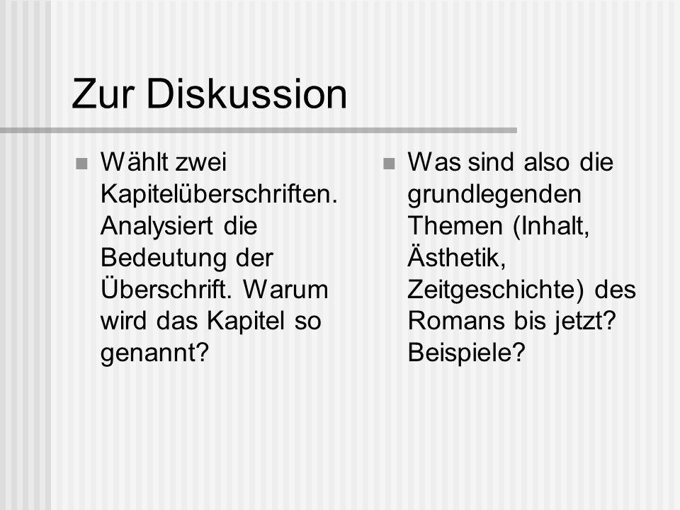 Zur Diskussion Wählt zwei Kapitelüberschriften. Analysiert die Bedeutung der Überschrift. Warum wird das Kapitel so genannt