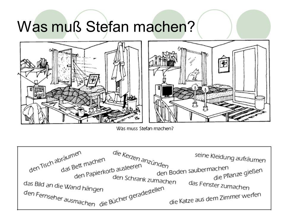 Was muß Stefan machen