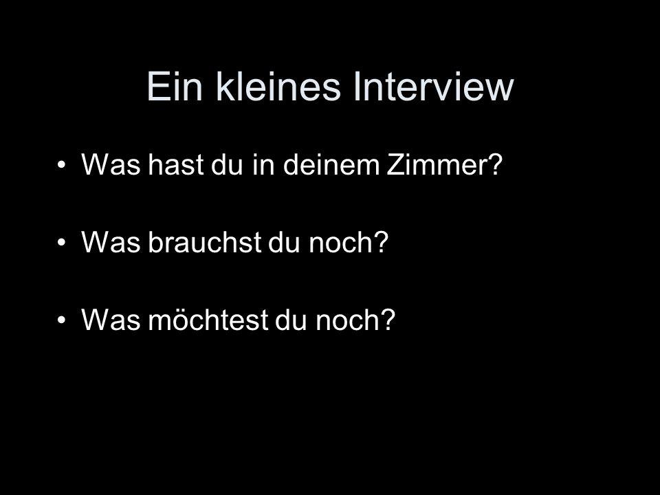 Ein kleines Interview Was hast du in deinem Zimmer