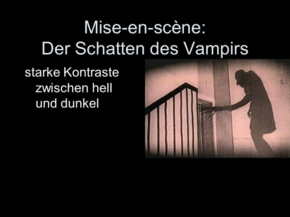 Mise-en-scène: Der Schatten des Vampirs