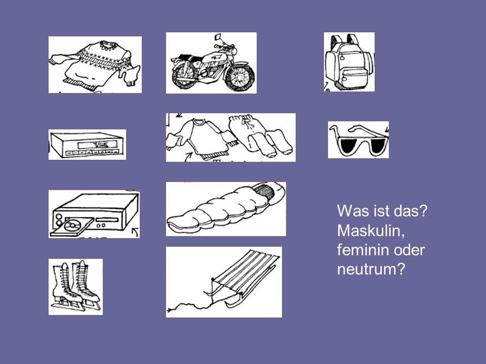 Was ist das Maskulin, feminin oder neutrum