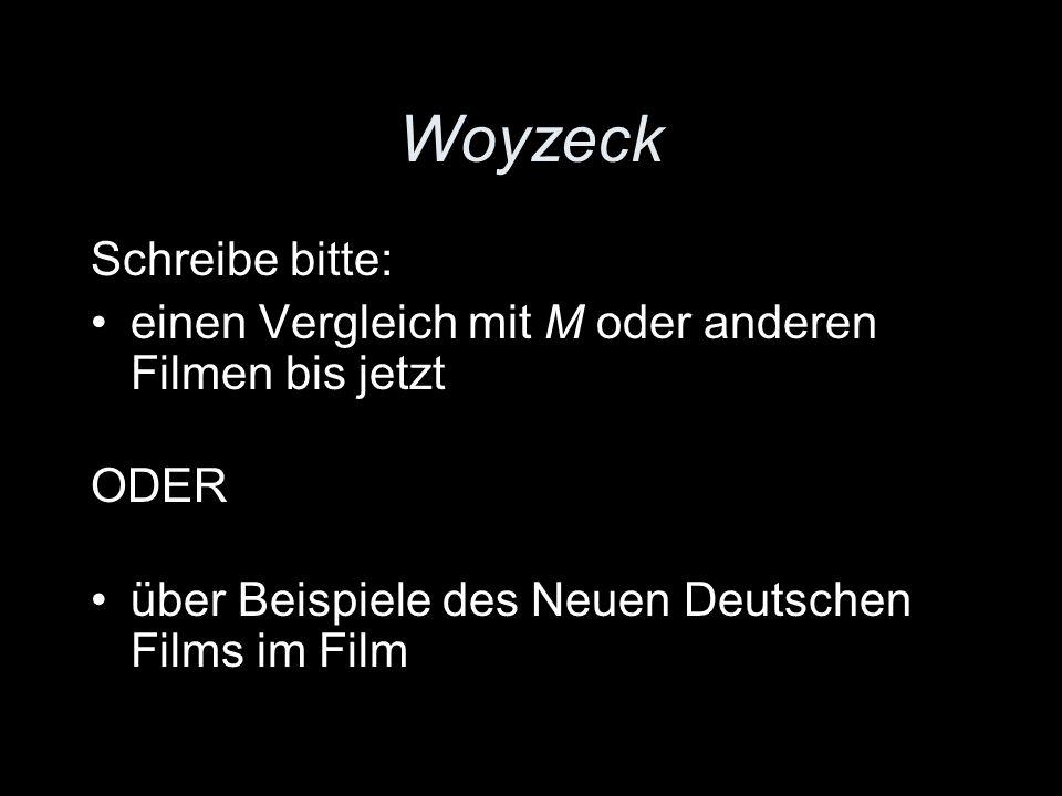 Woyzeck Schreibe bitte:
