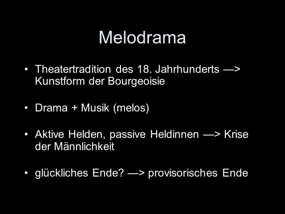 MelodramaTheatertradition des 18. Jahrhunderts —> Kunstform der Bourgeoisie. Drama + Musik (melos)