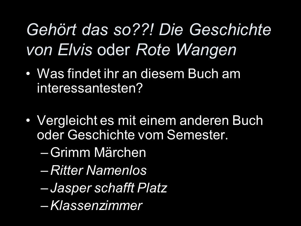Gehört das so ! Die Geschichte von Elvis oder Rote Wangen