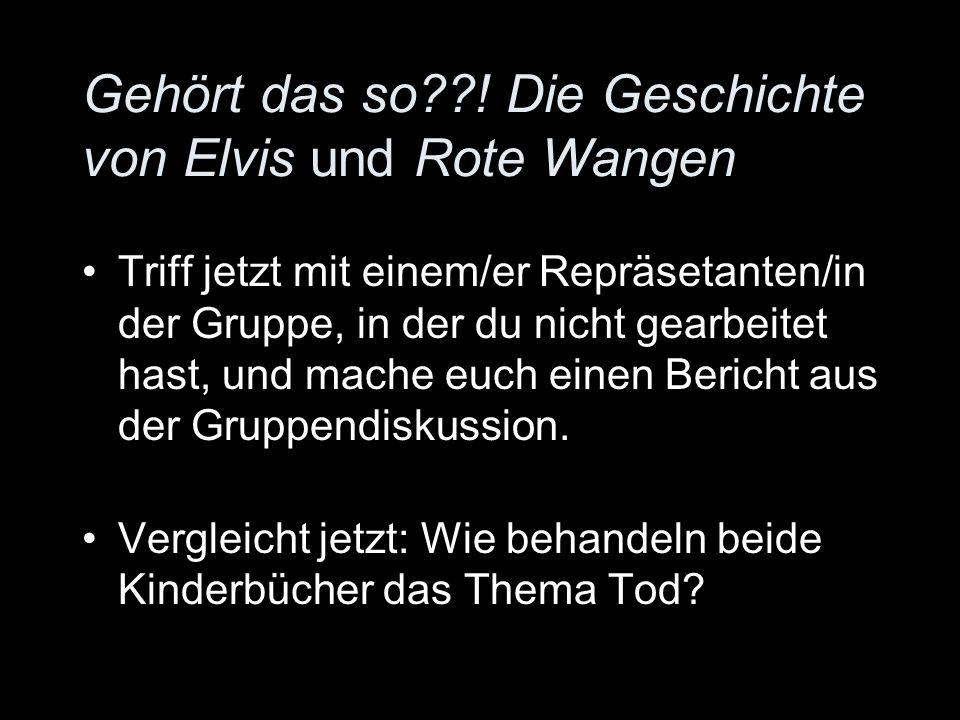 Gehört das so ! Die Geschichte von Elvis und Rote Wangen