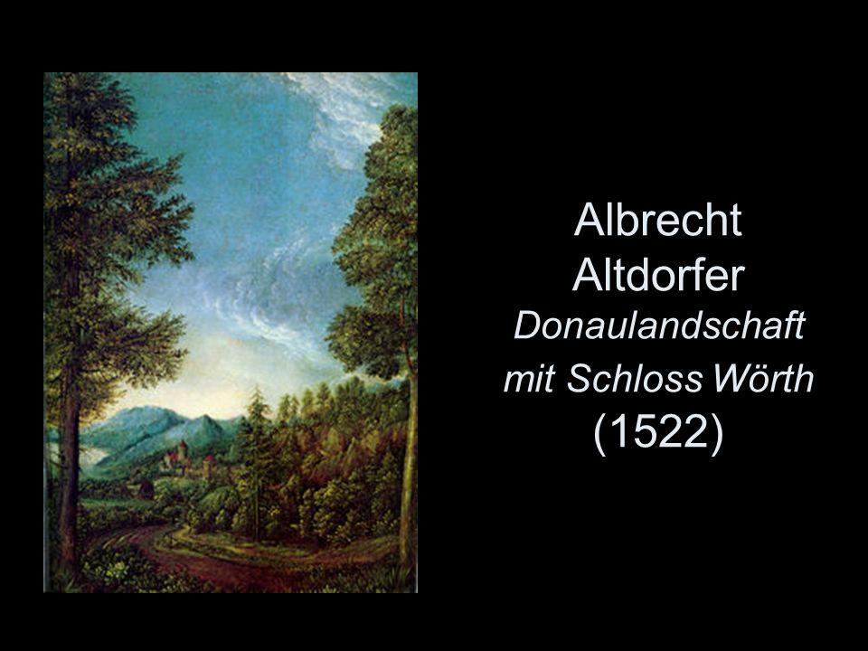 Albrecht Altdorfer Donaulandschaft mit Schloss Wörth (1522)