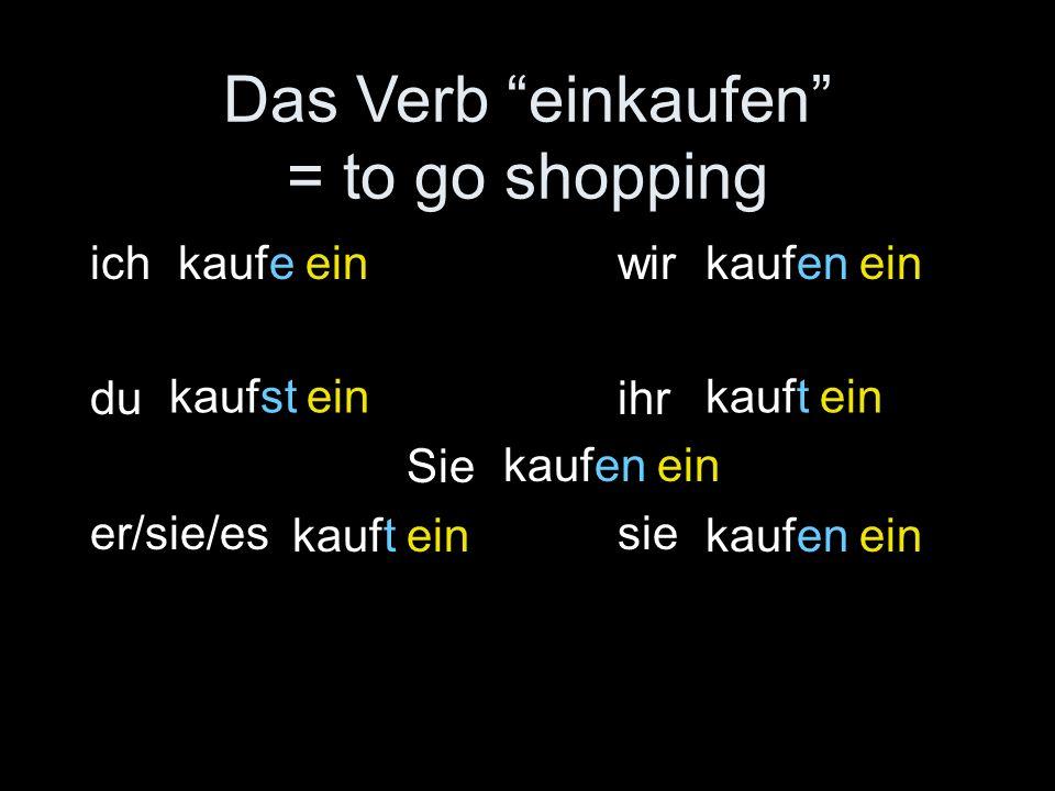 Das Verb einkaufen = to go shopping
