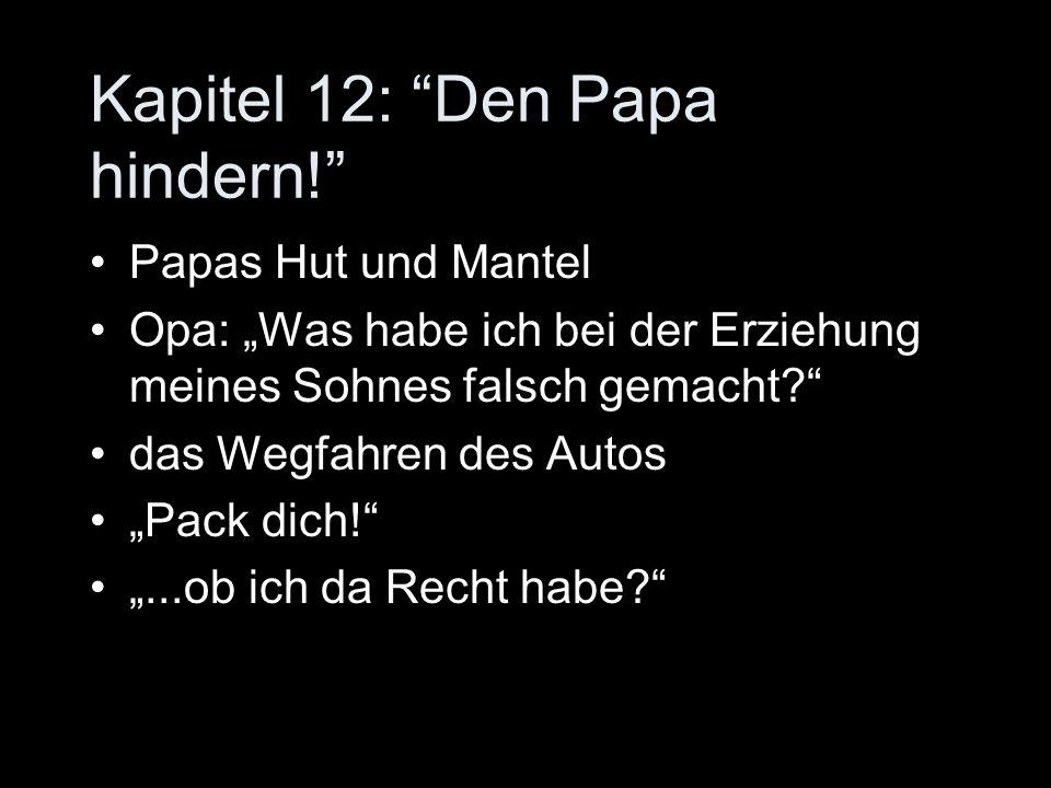 Kapitel 12: Den Papa hindern!