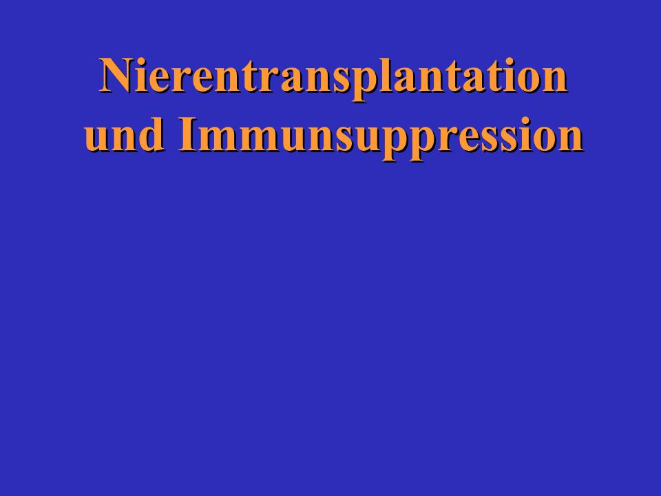 Nierentransplantation und Immunsuppression