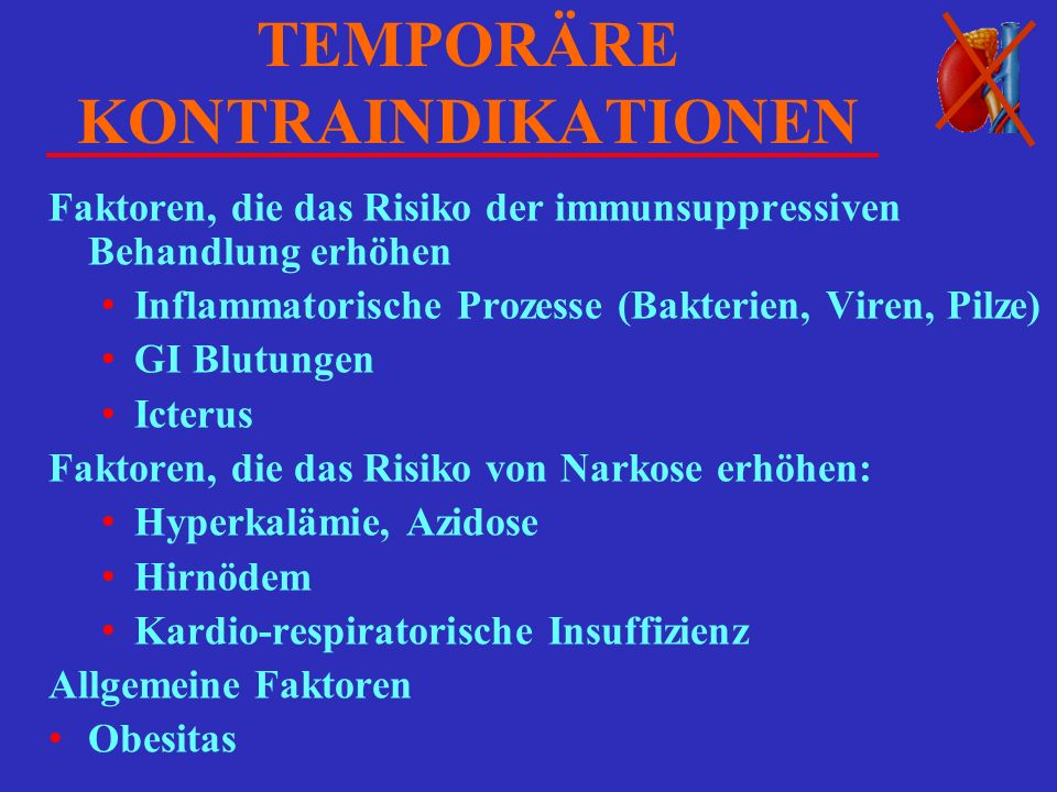 TEMPORÄRE KONTRAINDIKATIONEN