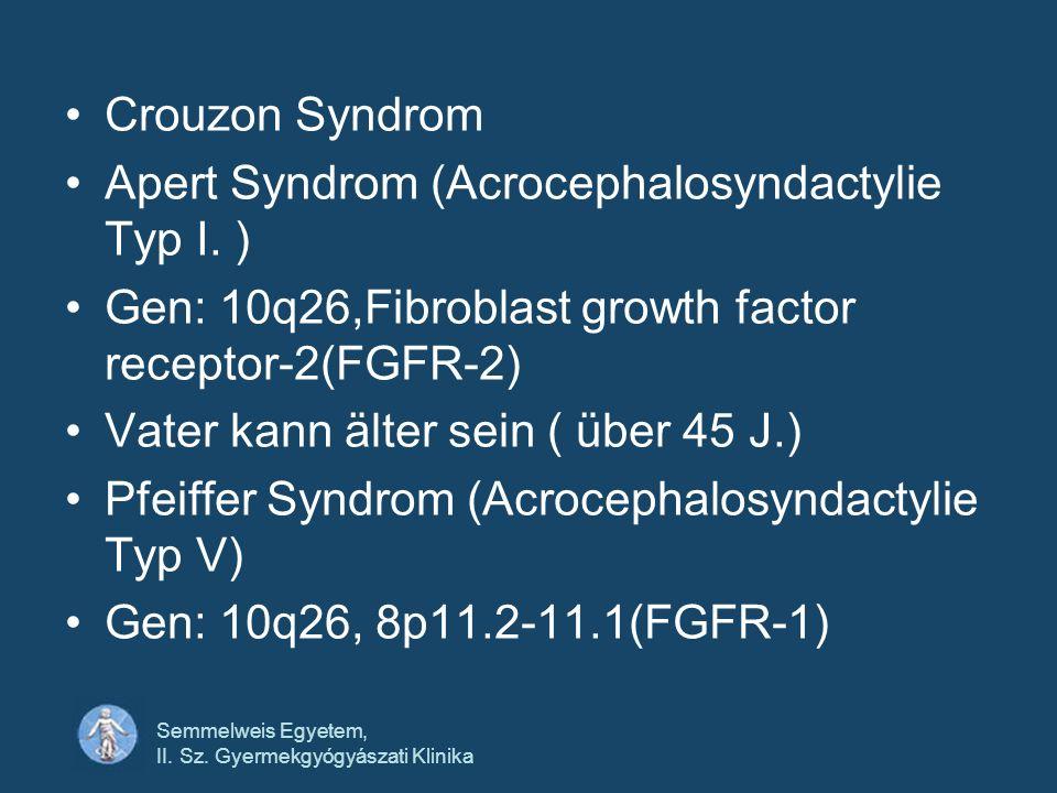 Apert Syndrom (Acrocephalosyndactylie Typ I. )