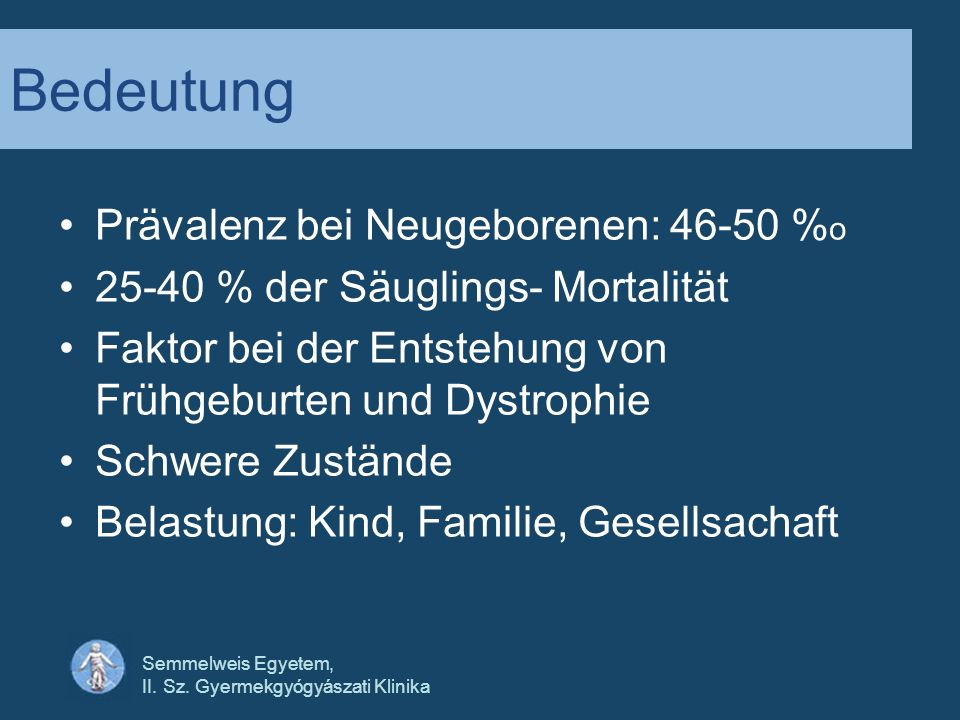 Bedeutung Prävalenz bei Neugeborenen: 46-50 %o