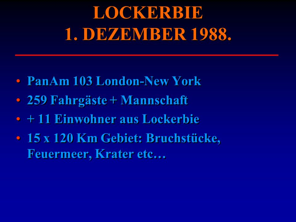 LOCKERBIE 1. DEZEMBER 1988. PanAm 103 London-New York
